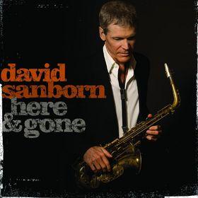 David Sanborn, Here And Gone, 00602517675247