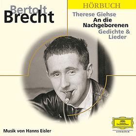 Eloquence Hörbuch, Brecht Giehse - An die Nachgeborenen, 00602498766262