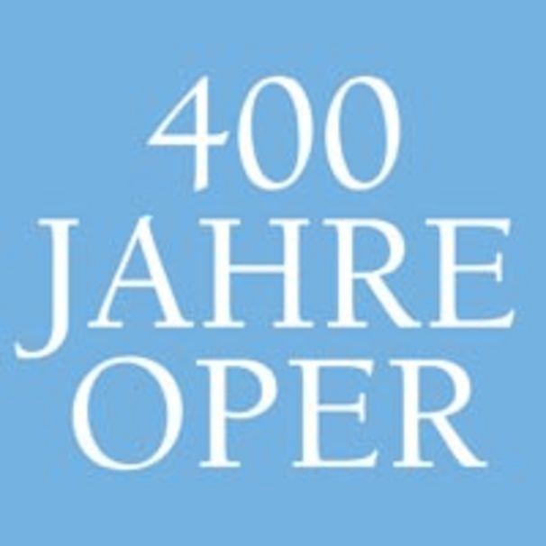 400 Jahre Oper