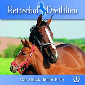 Reiterhof Dreililien, 01: Das Glück dieser Erde, 00602517824157
