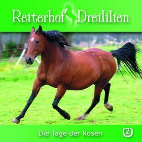 Reiterhof Dreililien, 02: Die Tage der Rosen, 00602517824164
