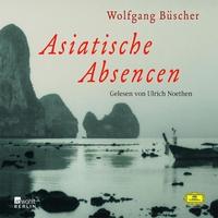 Wolfgang Büscher, Asiatische Absencen