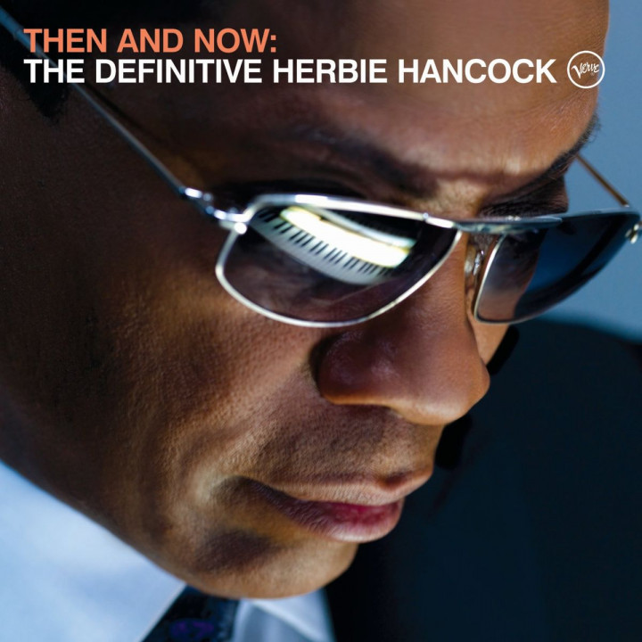 Then and Now: The Definitive Herbie Hancock 0602517809710