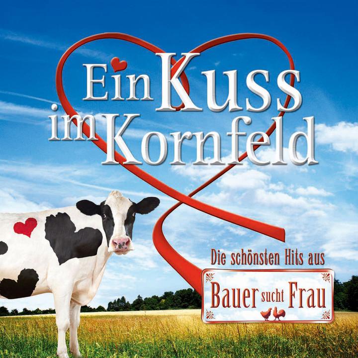 Ein Kuss im Kornfeld - Die schönsten Hits aus Bauer sucht Frau 0600753124666
