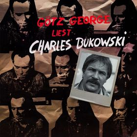Götz George, Götz George liest Charles Bukowski, 00602517839786