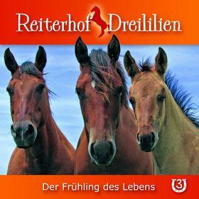 Reiterhof Dreililien, 03: Der Frühling des Lebens, 00602517824171