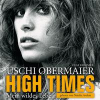 Natalia Avelon, Uschi Obermaier: High Times - Mein wildes Leben