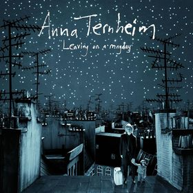 Anna Ternheim, Leaving On A Mayday, 00602517871915