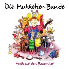 Die Mukketier-Bande, Musik auf dem Bauernhof, 00602517792180