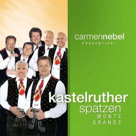 Kastelruther Spatzen, Carmen Nebel präsentiert... Kastelruther Spatzen / Monte Grande, 00602517998506