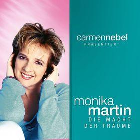 Monika Martin, Carmen Nebel präsentiert...Monika Martin / Die Macht der Träume, 00602517998537