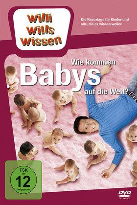 Willi wills wissen, Wie kommen Babys auf die Welt?, 00602517986107