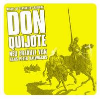 Miguel de Cervantes Saavedra, Don Quijote