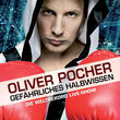 Oliver Pocher, Gefährliches Halbwissen, 00602527024677