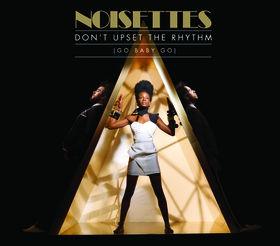 Noisettes, Don't Upset The Rhythm, 00602517980006