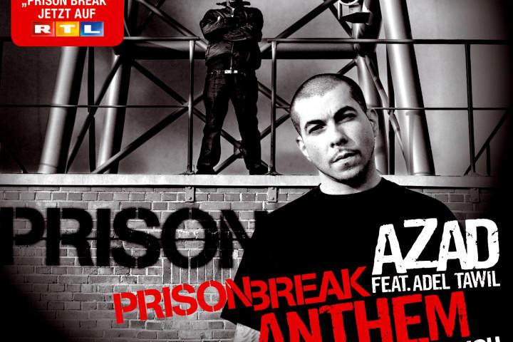 Azad feat. Adel Tawil - Prison Break Anthem (Ich Glaub An Dich)