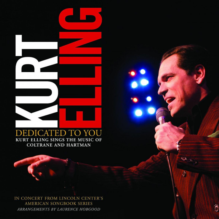 Dedicated To You: Kurt Elling <br> Sings the Music of Coltrane and Hartman