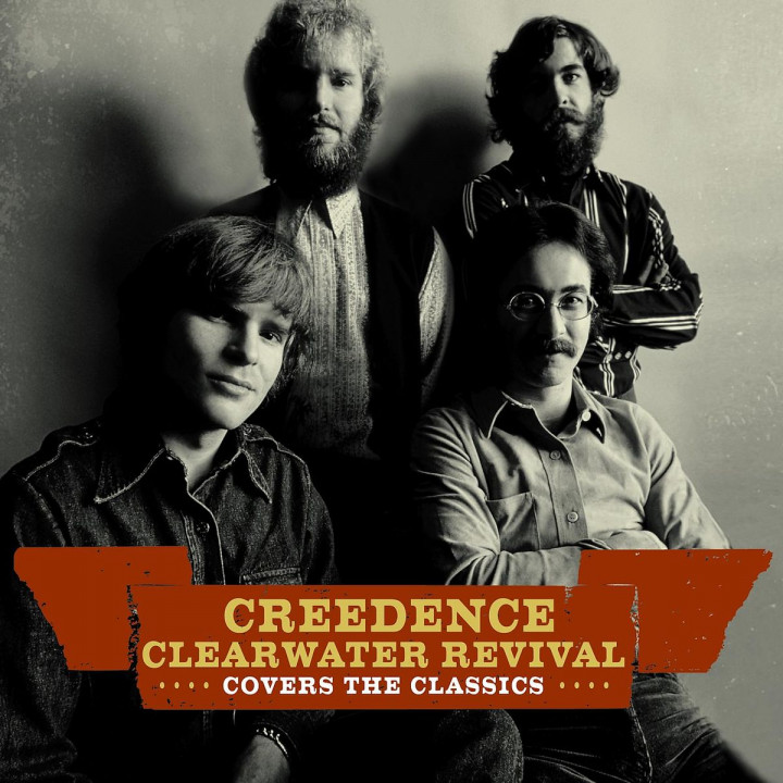 Creedence Covers The Classics: Creedence Clearwater Revival