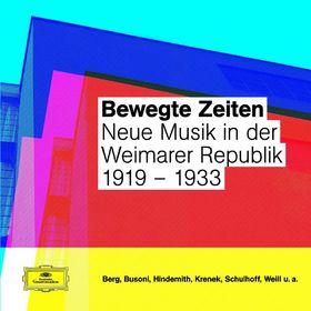 Bewegte Zeiten - neue Musik in der Weimarer Republik, 00028948024711