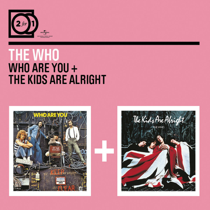 2 For 1: Who Are You / The Kids Are Alright