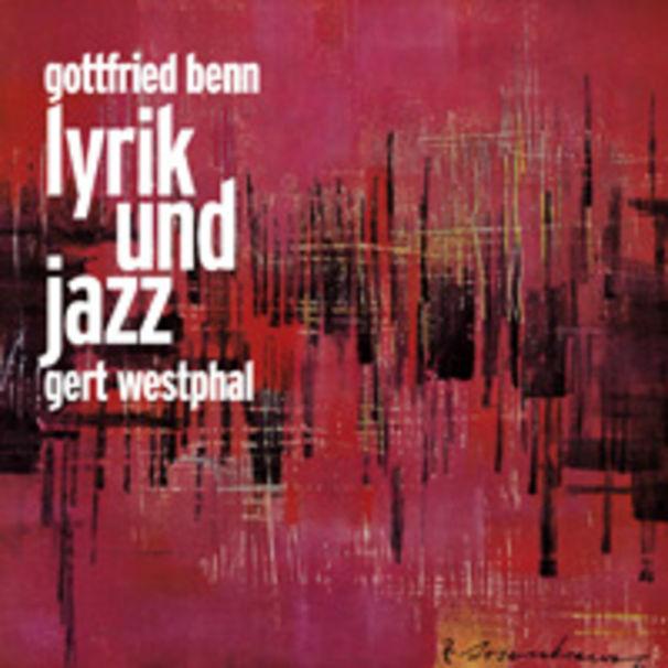 Gottfried Benn, Lyrik und Jazz: Gottfried Benn