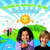 Kidz & Friendz, Schützt unsere Erde - Umwelt- u. Tierschutzlieder, 00602527128184