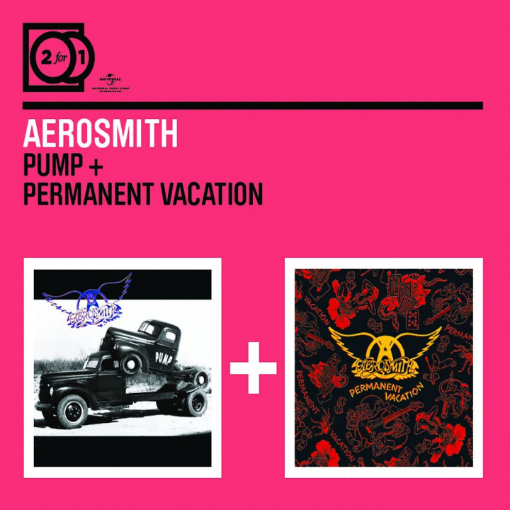 2 For 1: Pump / Permanent Vacation