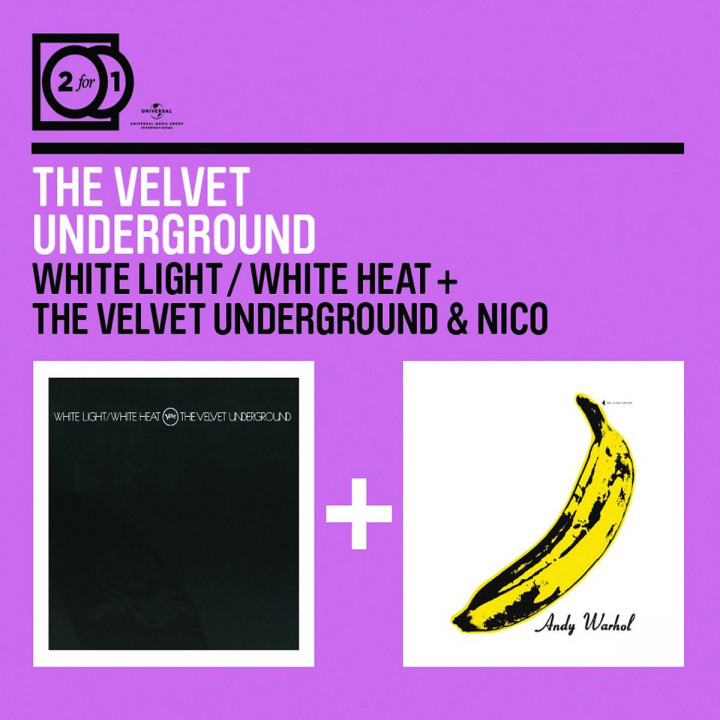 2 For 1: White Light/White Heat / The Velvet Underground