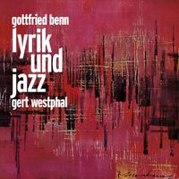 Eloquence Hörbuch, Gottfried Benn Lyrik und Jazz, 00602517966208