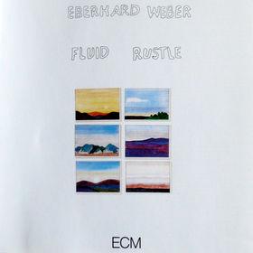 Eberhard Weber, Fluid Rustle, 00042282938121