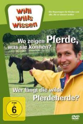 Willi wills wissen, Wo zeigen Pferde, was sie können?/ Wer fängt die wilde Pferdeherde?, 00602527093987