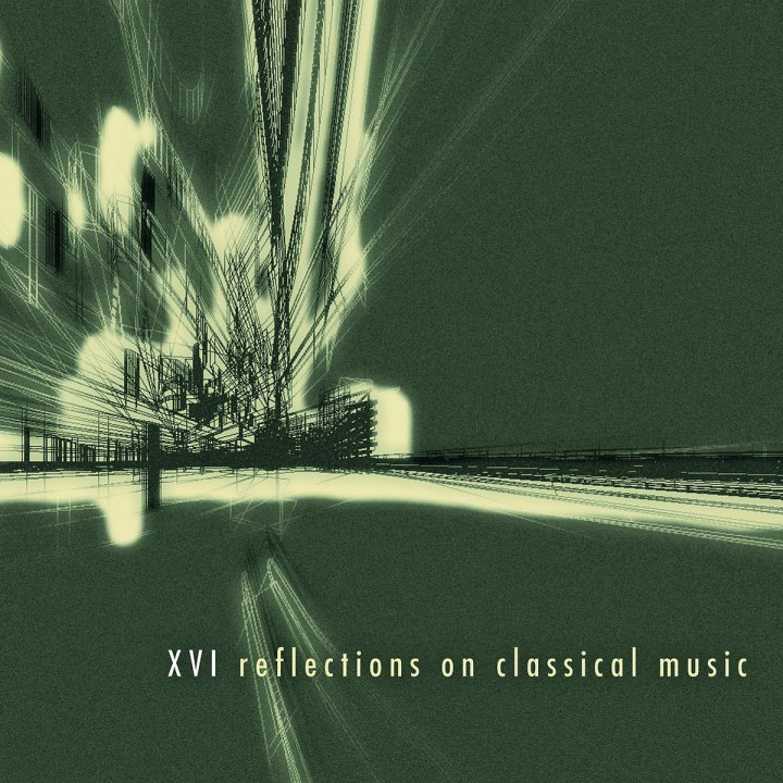 XVI Reflections On Classical Music: GAS/Glass/Hauschka/Murcof/Noto/Slowcream/Tristano