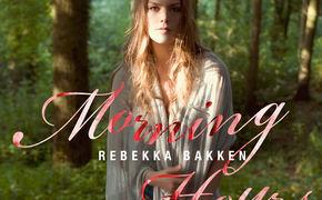 Rebekka Bakken, Rebekka Bakken - Das neue Album Morning Hours
