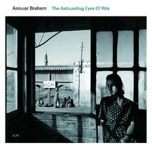 Anouar Brahem, The Astounding Eyes Of Rita, 00602517986282