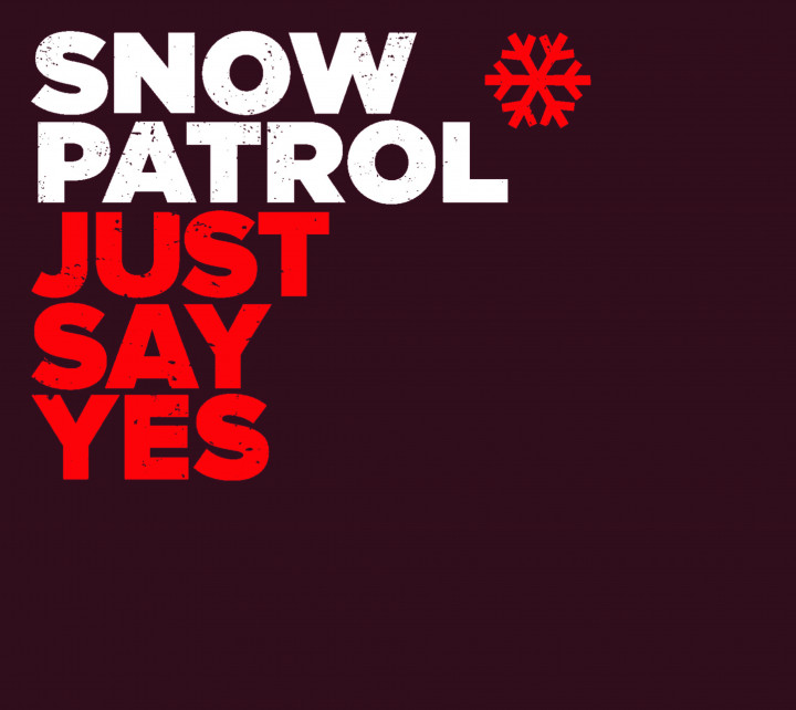 Snow Patrol Just Say Yes Cover 2009
