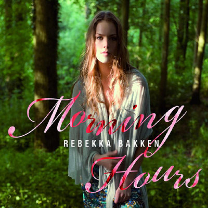 Rebekka Bakken - Morning Hours