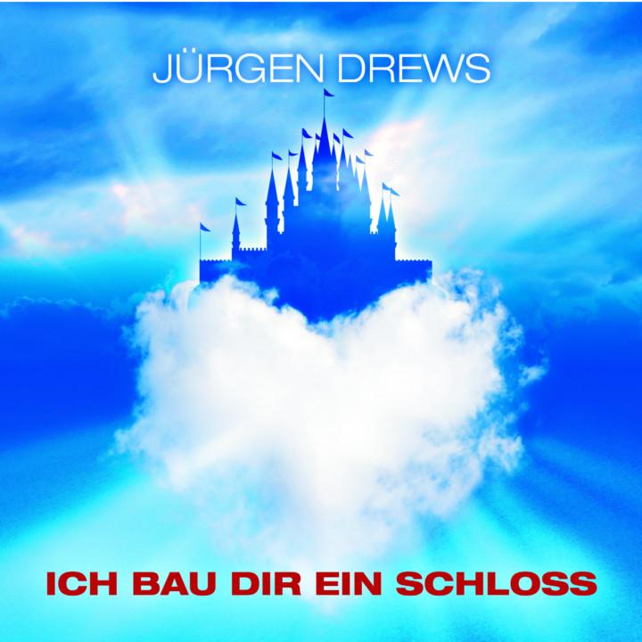 Jürgen Drews Ich bau dir ein Schloss Cover 2009