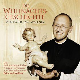 Pater Karl Wallner, Die Weihnachtsgeschichte von Pater Karl Wallner, 00028947636946