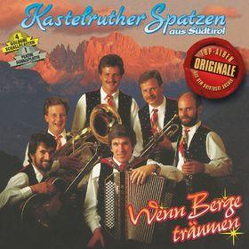 Kastelruther Spatzen, Originale - Wenn Berge träumen, 00602527269757
