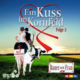 Bauer sucht Frau, Ein Kuss Im Kornfeld Vol. 2 - Die schönsten Hits aus Bauer sucht Frau, 00600753233429