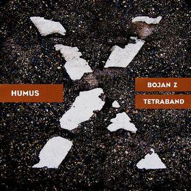 Bojan Z., Humus: Bojan Z & Tetraband, 00600753204986