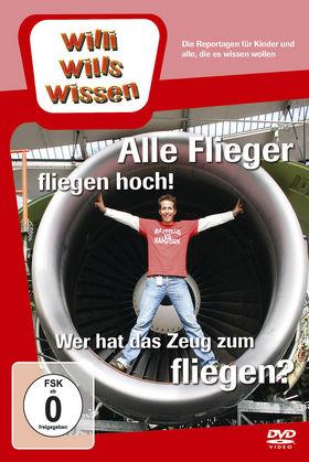 Willi wills wissen, Alle Flieger fliegen hoch! / Das Zeug zum Fliegen, 00602517986077