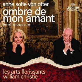 Anne Sofie von Otter, Ombre de mon amant - French Baroque Arias, 00028947786108