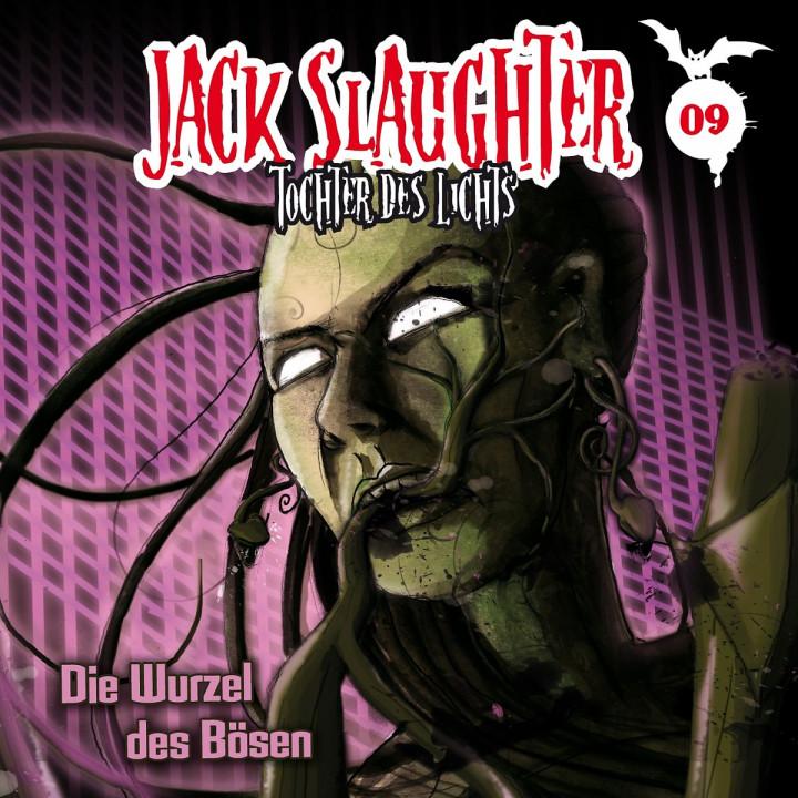09: Die Wurzel des Bösen: Jack Slaughter - Tochter des Lichts