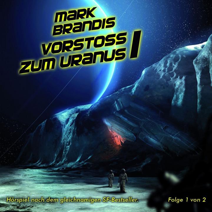 07: Vorstoß zum Uranus (Teil 1 von 2): Mark Brandis