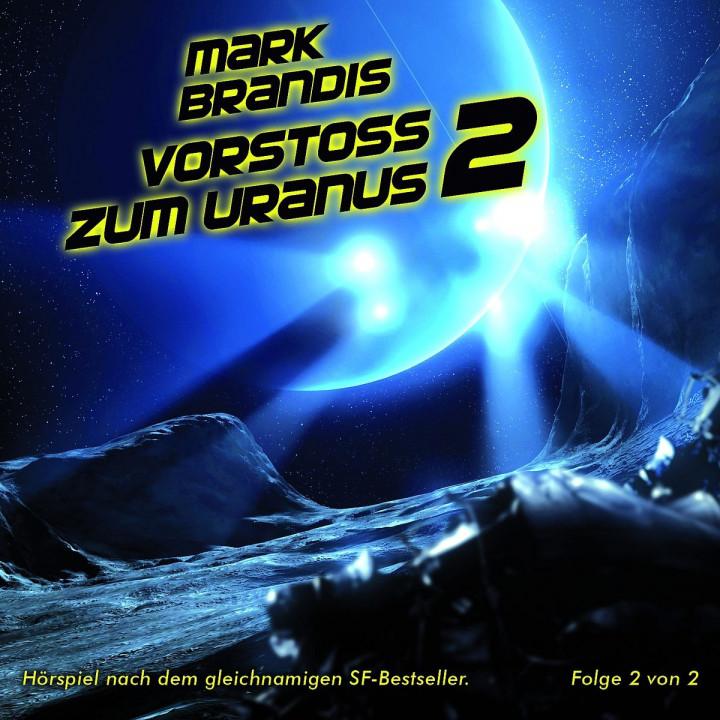 08: Vorstoß zum Uranus (Teil 2 von 2): Mark Brandis