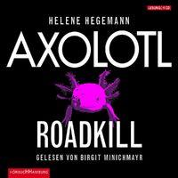 Helene Hegemann, Helene Hegemann: Axolotl Roadkill