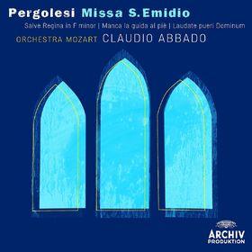 Claudio Abbado, Pergolesi: Missa S. Emidio; Salve Regina in f Minor; Manca la guida al piè; Laudate pueri Dominum, 00028947784630