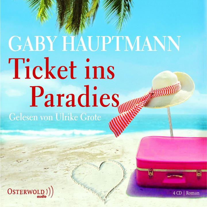Gaby Hauptmann: Ticket ins Paradies: Grote,Ulrike