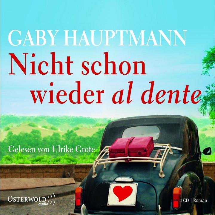 Gaby Hauptmann: Nicht schon wieder al dente: Grote,Ulrike